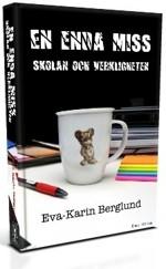 """""""En enda miss Skolan och verkligheten"""" av Eva-Karin Berglund"""
