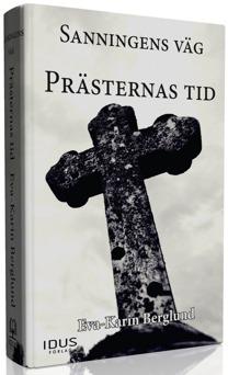 Sanningens väg  del 1 Prästernas tid. Författare Eva-Karin Berglund