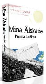 """""""Mina Älskade"""" av Pernilla Lindkvist"""