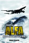 Uppdrag ALFA - Hotet mot Air Force One av Ingmar Danestig