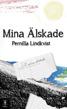 Mina älskade av Pernilla Lindkvist - Mina älskade