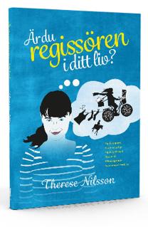 """""""Är du regissören i ditt liv?"""" av Therese Nilsson"""