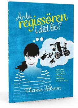 Är du regissören i ditt liv?  av Therese Nilsson -