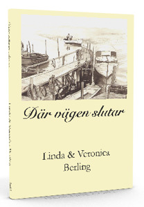 """""""Där vägen slutar"""" av Linda och Veronica Berling"""