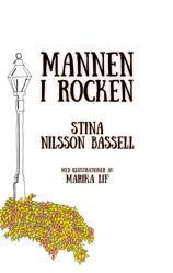 """""""Mannen i rocken"""" en vuxensaga av Stina Nilsson Bassell, illustrationer Marika Lif."""
