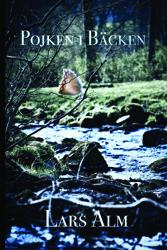 """""""Pojken i bäcken"""", en dramaroman om en ung pojkes svårigheter i en  dysfunktionell familj under 50-talet."""