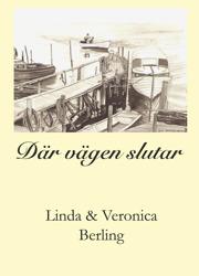 """""""Där vägen slutar"""" berättelser om livet i Spiken, Kållandsö, av Linda och Veronica Berling"""