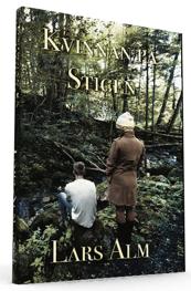 """""""Kvinnan på stigen"""" av Lars Alm. Uppföljare till """"Pojken på stigen""""."""