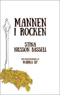 """Stina Nilsson  Bassells vuxensaga """"Mannen i rocken"""" finns nu som e-bok via Ebes förlag."""