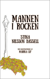 """""""Mannen i rocken"""" av Stina Nilsson Bassell. Mannen i rocken är en vuxensaga om att stanna upp och betrakta världen."""