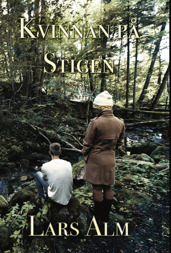 """""""Kvinnan på stigen"""", del 2 i berättelsen om Johans fortsatta livsöden, av Lars Alm"""