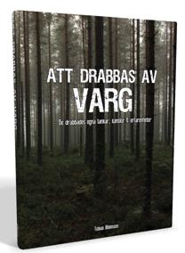 """""""Att drabbas av varg"""" av Tobias Albinsson."""