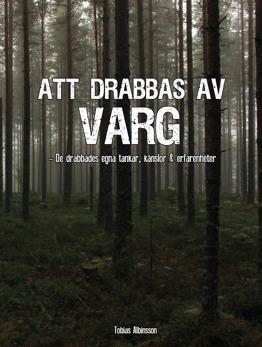 Att drabbas av varg, av Tobias Albinsson - Att drabbas av varg