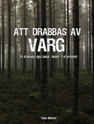 Att drabbas av varg, av Tobias Albinsson
