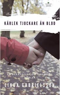 """""""Kärlek tjockare än blod"""" av Linda Gabrielsson.   En kvinna förlorar sitt barn veckan innan planerad födsel. Ett trauma som för alltid kommer att påverka hennes val i livet."""
