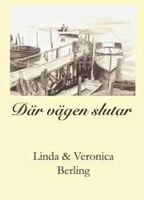 """""""Där vägen slutar"""" av Linda & Veronica Berling. En bok med berättelser om folklivet i den lilla fiskebyn Spiken."""