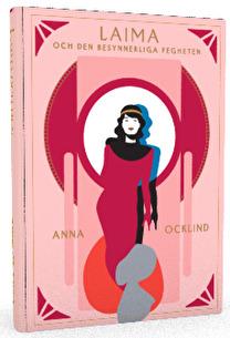 """""""Laima och den besynnerliga fegheten"""" av Anna Ocklind"""