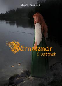 """""""Bärnstenar i vattnet"""" av Michèle Glatthard. Första delen i en trilogi om lövjekarens vandringar."""