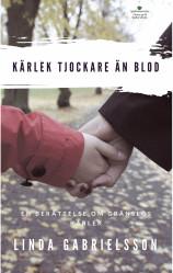 """""""Kärlek tjockare än blod"""", en roman om att förlora sitt barn några dagar innan beräknad förlossning, av Linda Gabrielsson."""
