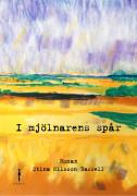 I mjölnarens spår av Stina Nilsson Bassell