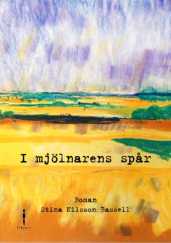 I mjölnarens spår av Stina Nilsson Bassell -