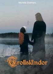 """""""Trollsländor"""", andra delen i trilogin om lövjekarlens vandringar, av Michèle Glatthard"""