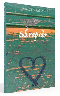 """""""Skrapsår"""", ett diktverk av Marcus Löfblad"""