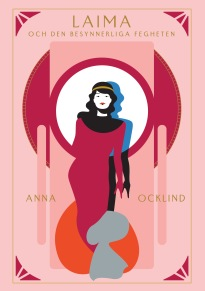 """""""Laima och den besynnerliga fegheten"""", av Anna Ocklind. En roman om trafficking, prostitution och relationer."""