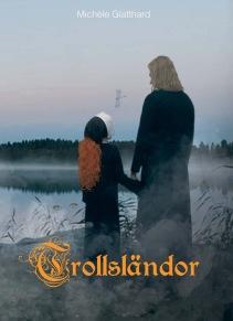 """""""Trollsländor"""" av Michèle Glatthard. Andra delen i trilogin om lövjekarlens vandringar."""