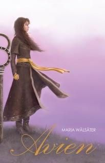"""""""Avien"""", av Maria Wälsäter. Första delen i fantasy-trilogin om Doressea där kriget mellan Dorien och Elysien har pågått längre än någon kan minnas."""
