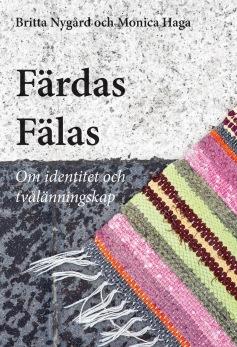 Färdas Fälas - Om identitet och tvålänningskap - Färdas Fälas - Om identitet och tvålänningskap