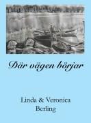 Där vägen börjar, av Linda & Veronica Berling