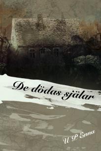 """""""De dödas själar"""", den oväntade uppföljaren till """"Den åttonde dimensionen"""", del 2 i fantasydramat om Mittel, av U P Enna."""