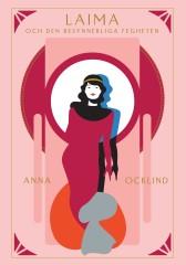 """""""Laima och den besynnerliga fegheten"""", en roman om trafficing, prostitution, men också om kärlek och relationer, av Anna Ocklind"""