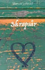 """""""Skrapsår"""", en diktsamling om att ta sig från mörkret och ut i ljuset, om att välja kärlek och omtanke i stället för hat och egoism, av Markus Löfblad"""