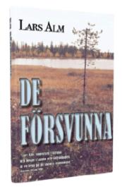 """""""De försvunna"""", av Lars Alm"""