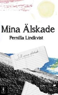 """""""Mina älskade"""" av Pernilla Lindkvist. En roman om att vara människa, mamma och hustru, att våga möta sina egna rädslor och se in i sig själv."""