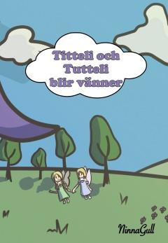 Titteli och Tutteli blir vänner -