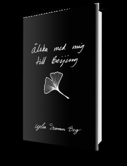 """""""Älska med mig till Beijing"""", av illustratören, konstnären och poeten  Ylva Svensson Borg."""