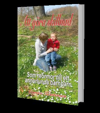 """""""Att göra skillnad - som  mormor till ett annorlunda barn"""", av Carina Kristensen."""