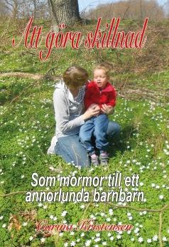 Att göra skillnad - som mormor till ett annorlunda barnbarn, av Carina Kristensen -