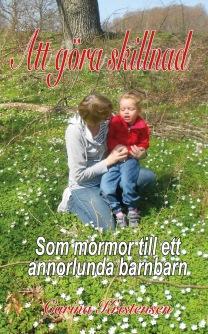 """""""Att göra skillnad - som mormor till ett annorlunda barnbarn"""", av Carina Kristensen."""