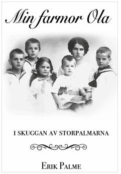 Min farmor Ola - i skuggan av storpalmarna, av Erik Palme -