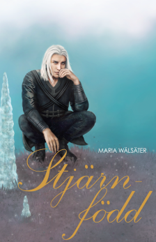 Stjärnfödd, av Maria Wälsäter -