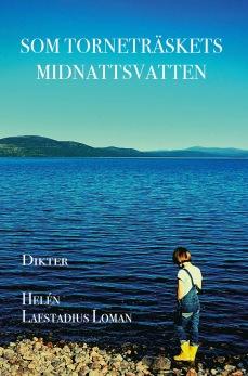 Som Torneträskets midnattsvatten, av Helén Laestadius Loman -