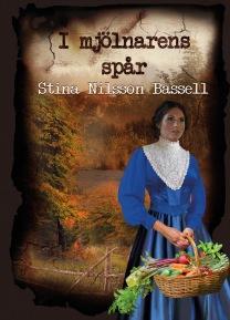 """"""" I mjölnarens spår"""", nyutgåva -mjukband, Stina Nilsson Bassell"""