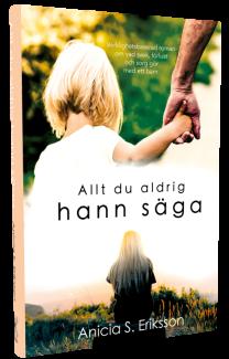 """""""Allt du aldrig hann säga"""", av Anicia S. Eriksson"""