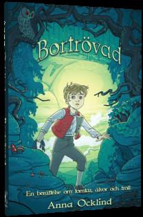 """""""Bortrövad - En bok om tomtar, älvor och troll"""", av Anna Ocklind"""