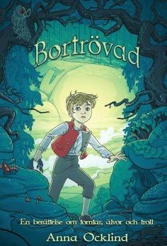 Bortrövad - En berättelse om tomtar, älvor och troll, av Anna Ocklind -