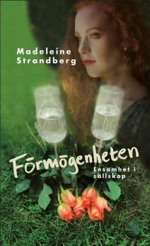 Förmögenheten - Ensamhet i sällskap, av Madeleine Strandberg -
